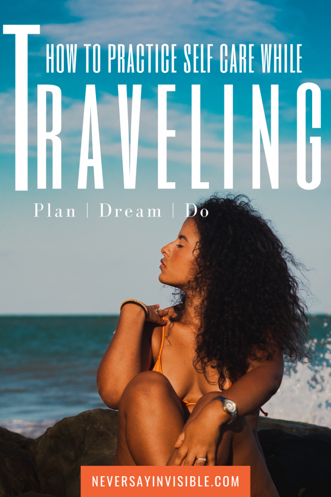 Top #tips for sticking to your #selfcare plan while you #travel. Suggestions for how to get #organized in advance, getting there and while you are on #vacation.
