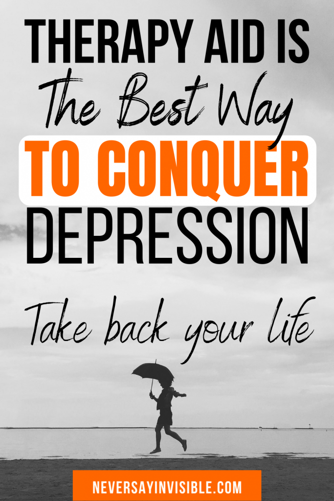 Depressed? Therapy Aid Is The Best Way To Conquer Depression. So many things will #trigger #depression. #chronicillness #disability #anxiety #COVID #mentalhealth #workfromhome #homeschooling even #holidays! Learn #howto use #therapy to change your life. Remember: You are not #alone.