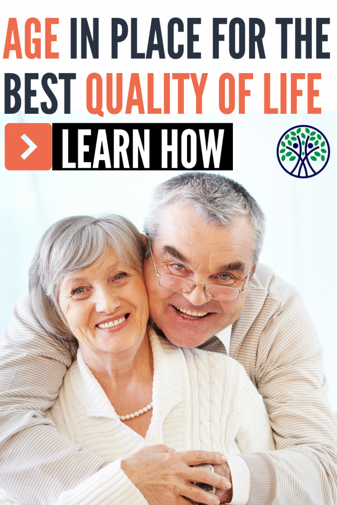 Age in place for the best quality of life - Never Say Invisible