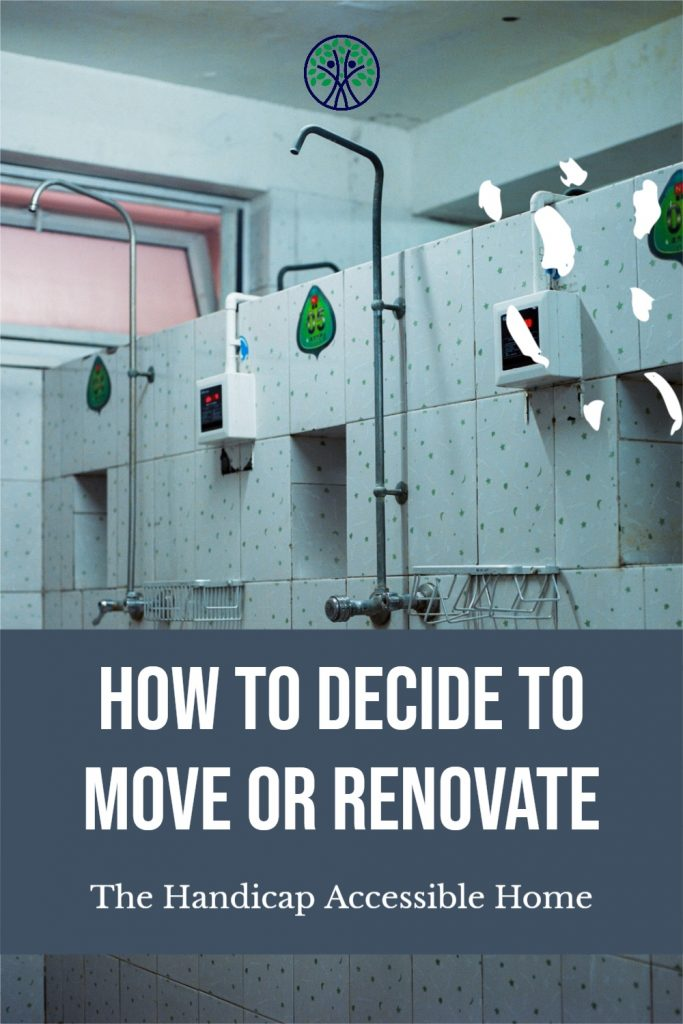 How to Decide to Move or Renovate – The Accessible Home – The smartest ways to make your home handicap accessible