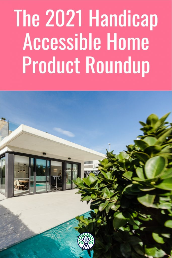 The 2021 accessible home product #roundup includes everythingThe 2021 Handicap Accessible Home Product Roundup you need to make your home #handicap #accessible. Wheelchair ramps, bathroom grab bars, smart home light switches, and more! #disability #ALSAwareness #sci #homedesign